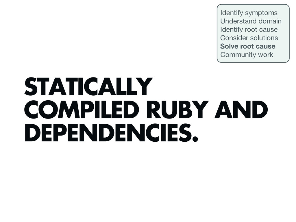 STATICALLY COMPILED RUBY AND DEPENDENCIES. Iden...