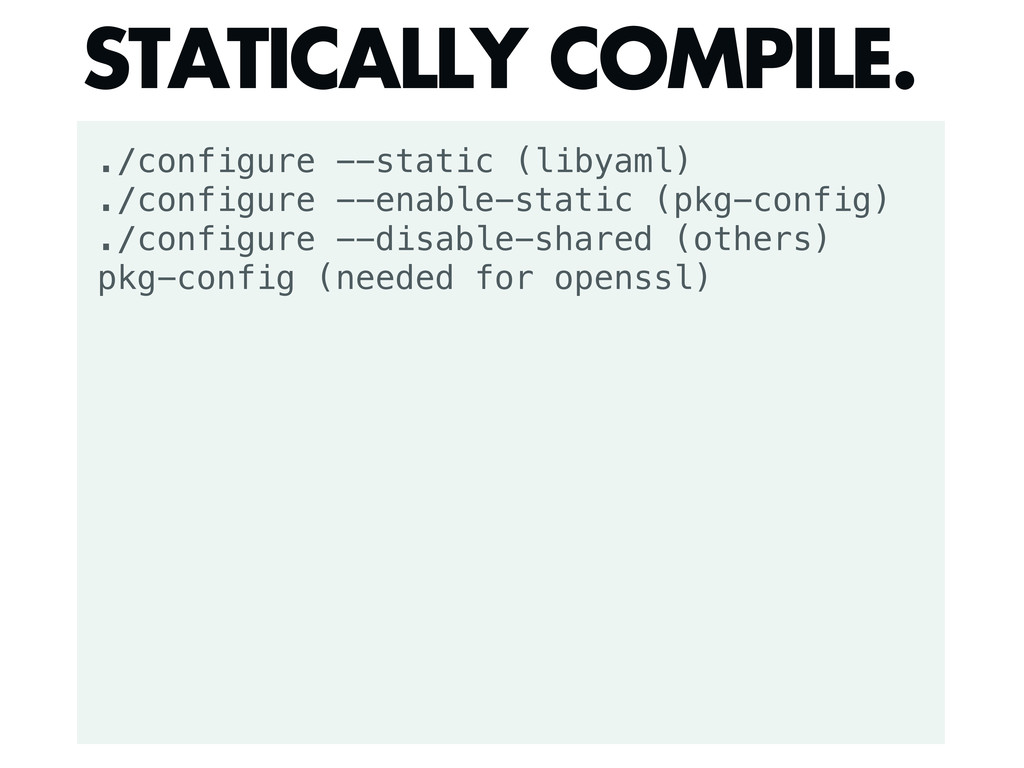 ./configure --static (libyaml) ./configure --en...