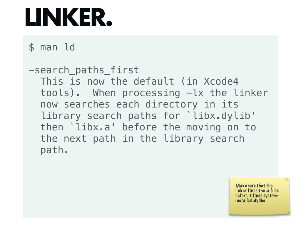 $ man ld -search_paths_first This is now the de...