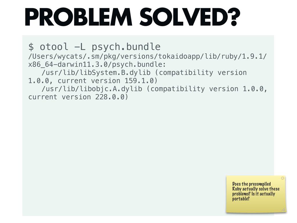 $ otool -L psych.bundle /Users/wycats/.sm/pkg/v...