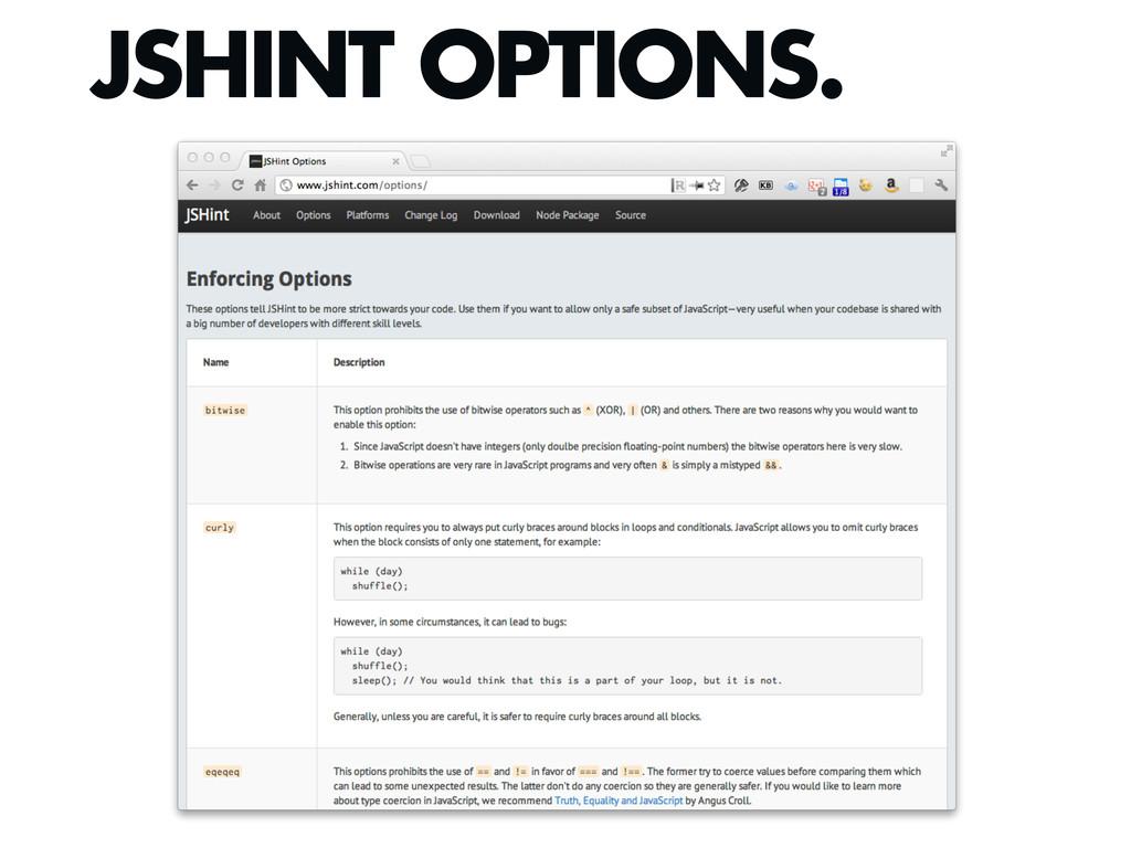 JSHINT OPTIONS.