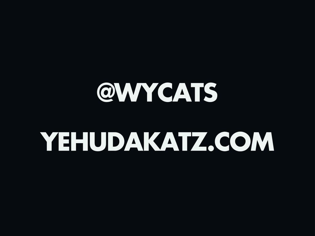 @WYCATS YEHUDAKATZ.COM