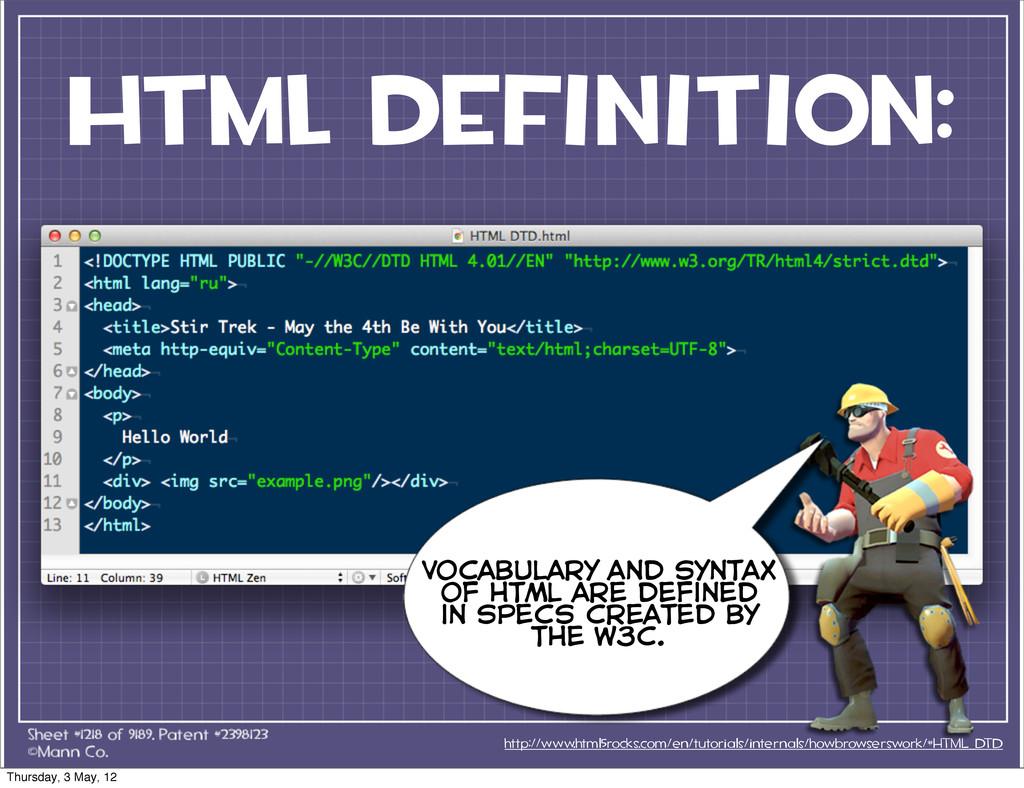 html definition: http://www.html5rocks.com/en/t...
