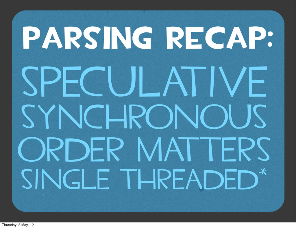 PARSING RECAP: SPECULA TIVE SYNCHRONOUS ORDER M...