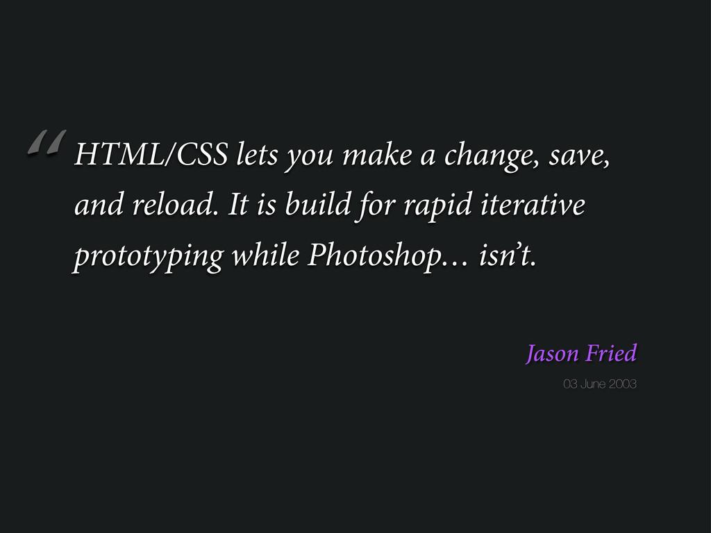 """"""" 03 June 2003 Jason Fried HTML/CSS lets you ma..."""