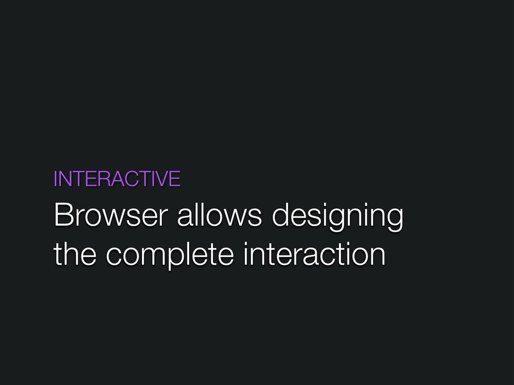 INTERACTIVE Browser allows designing the comple...