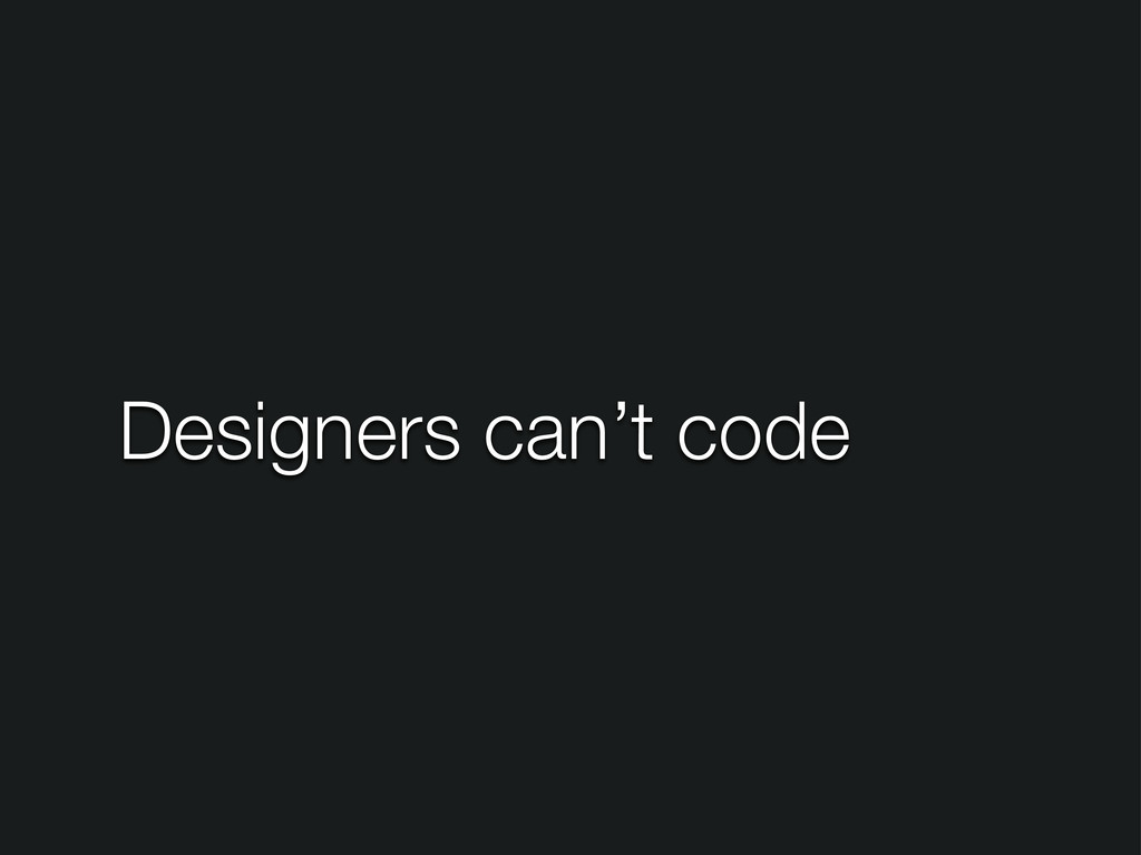 Designers can't code