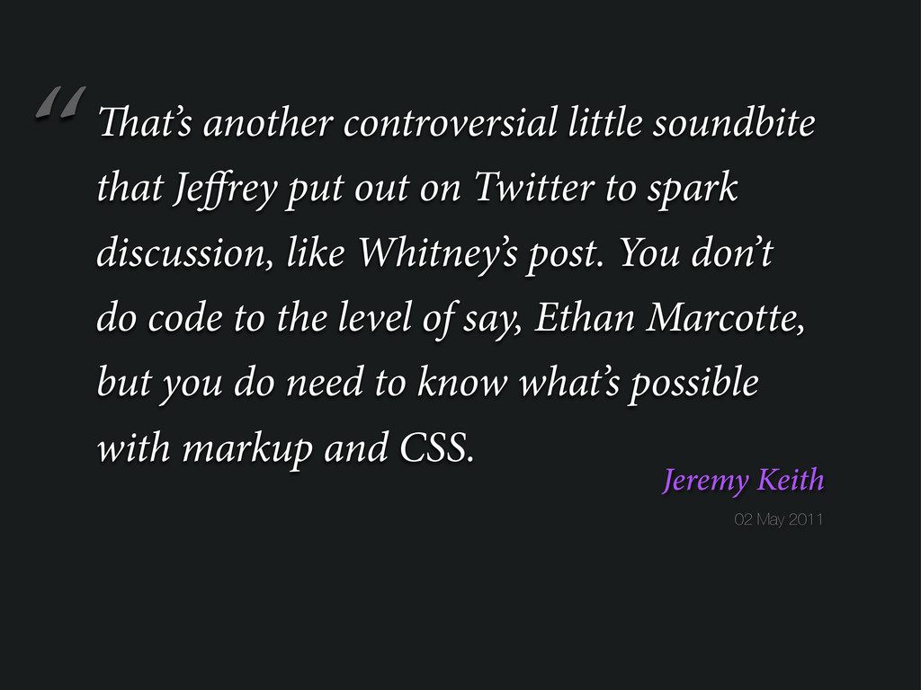 """"""" 02 May 2011 Jeremy Keith at's another controv..."""