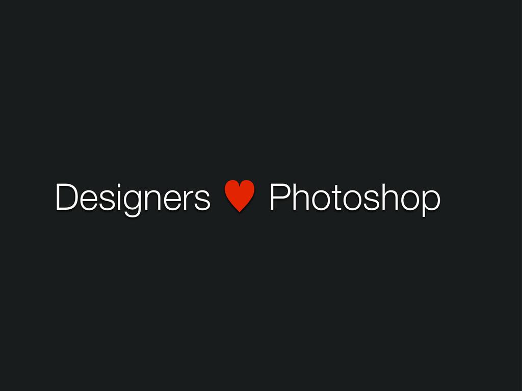 Designers — Photoshop