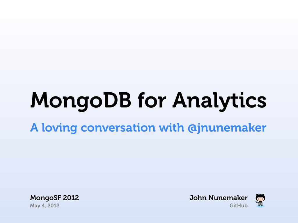 GitHub John Nunemaker MongoSF 2012 May 4, 2012 ...