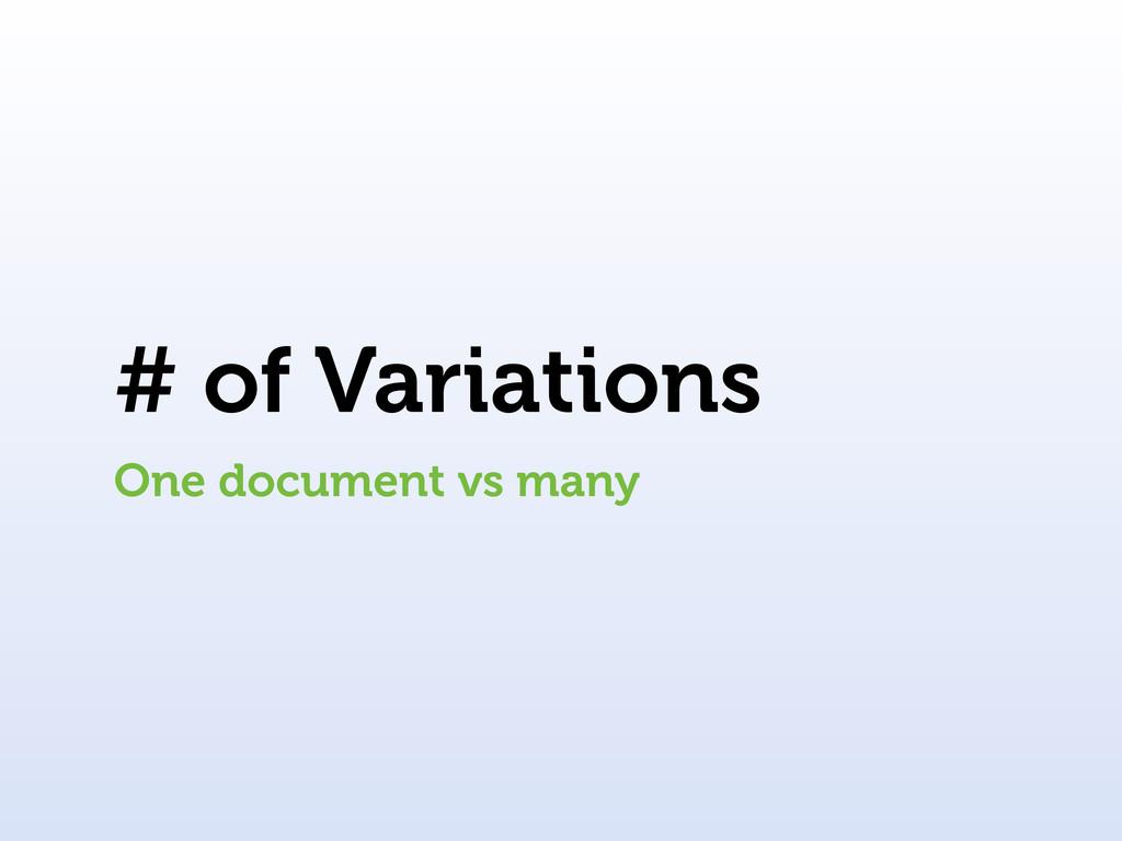 # of Variations One document vs many