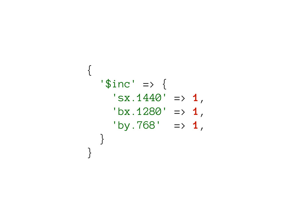 { '$inc' => { 'sx.1440' => 1, 'bx.1280' => 1, '...