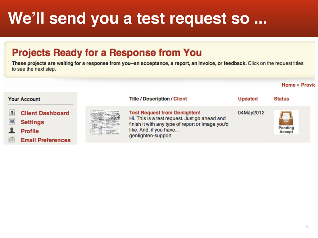 11 We'll send you a test request so ...