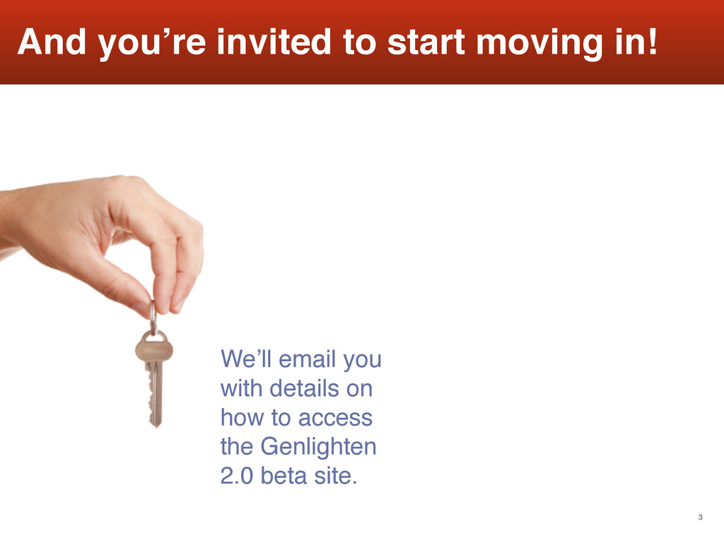 3 And you're invited to start moving in! We'll ...