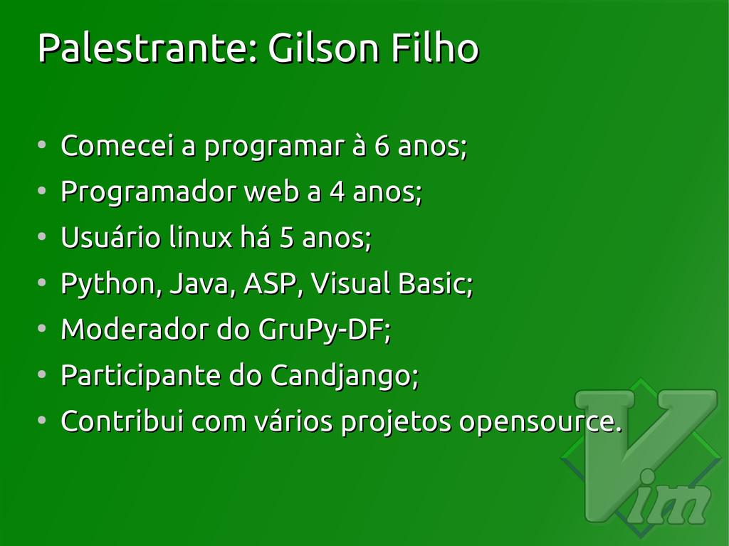 Palestrante: Gilson Filho Palestrante: Gilson F...