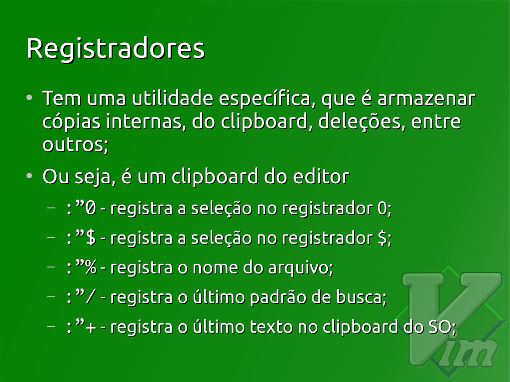 Registradores Registradores ● Tem uma utilidade...