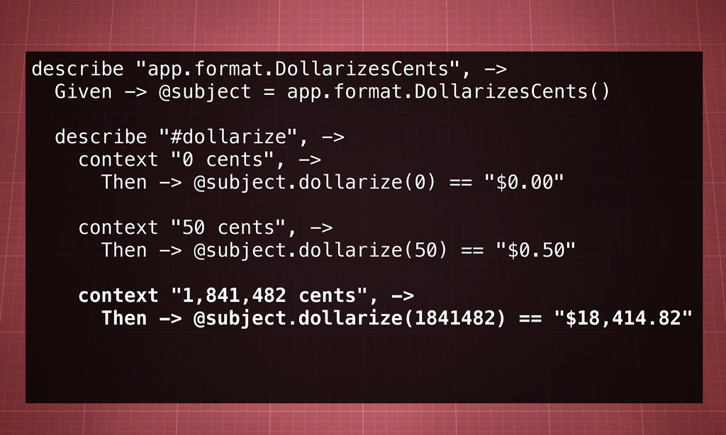 """describe """"app.format.DollarizesCents"""", -> Given..."""