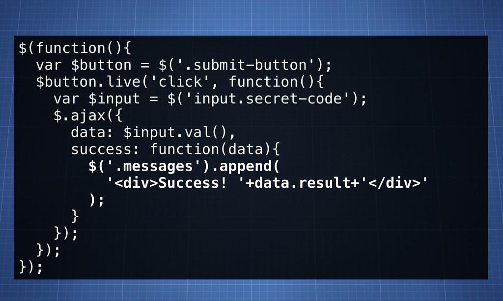 $(function(){ var $button = $('.submit-button')...