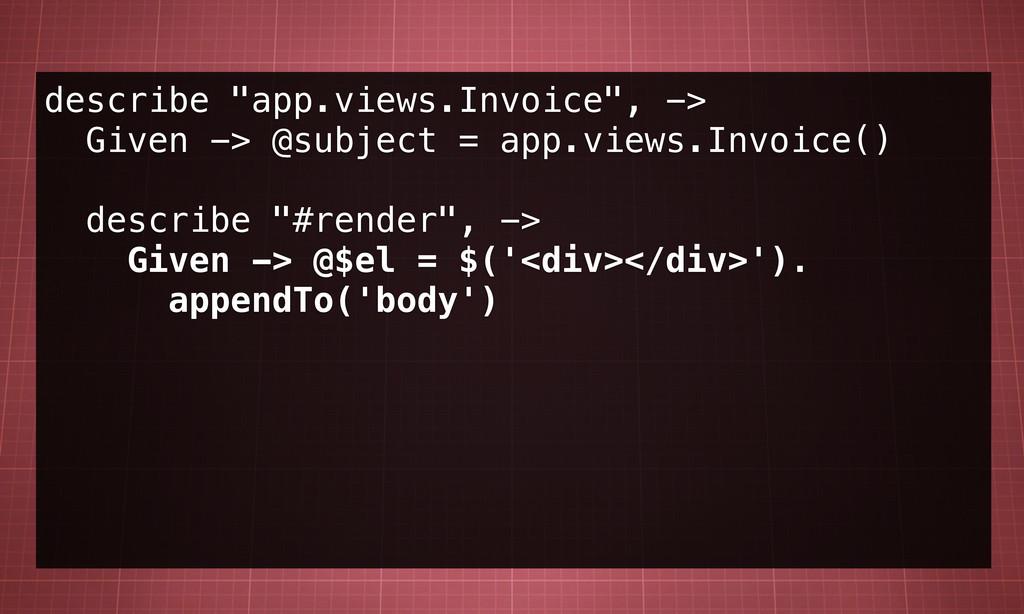 """describe """"app.views.Invoice"""", -> Given -> @subj..."""