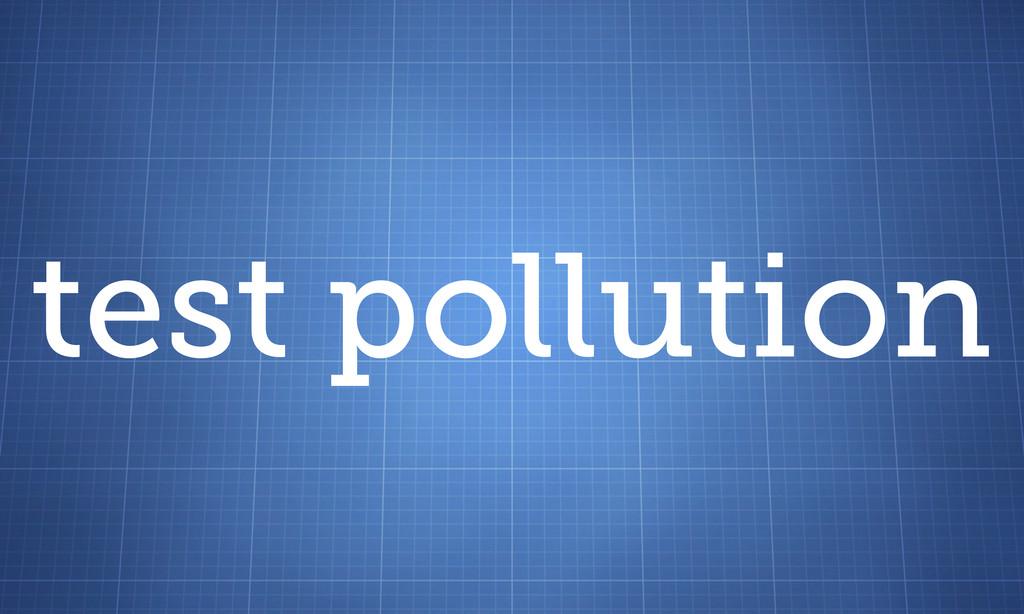 test pollution