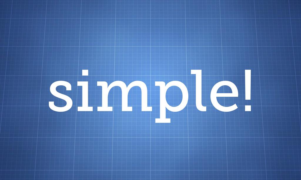 simple!