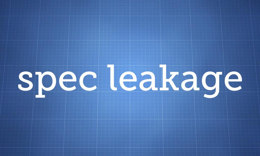 spec leakage