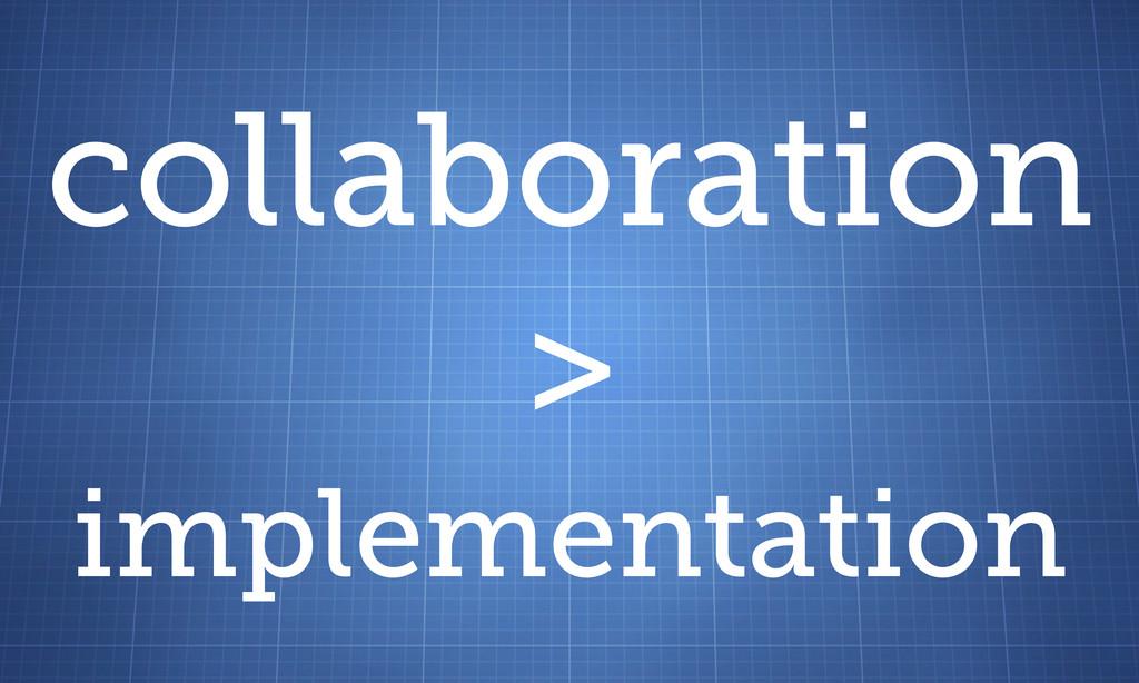 collaboration > implementation
