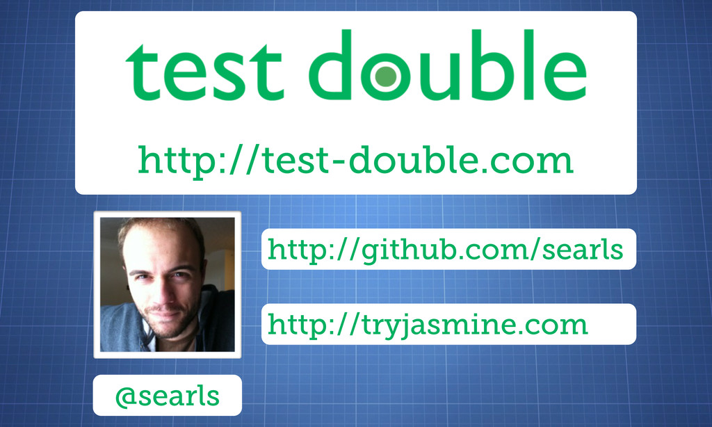 http://test-double.com @searls http://github.co...