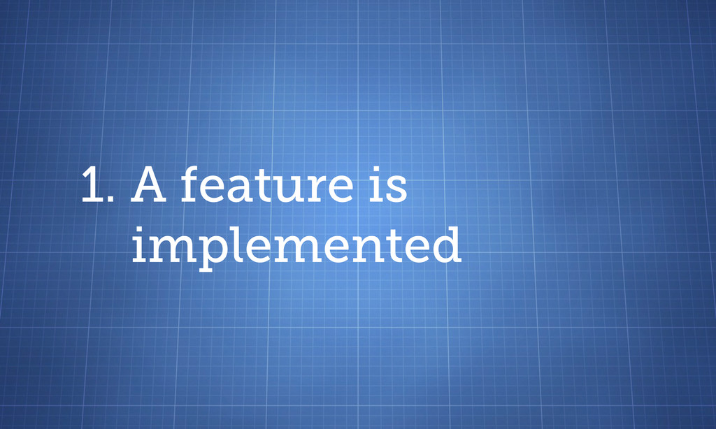 1. A feature is implemented