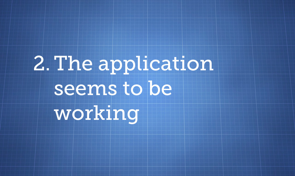 2. The application seems to be working