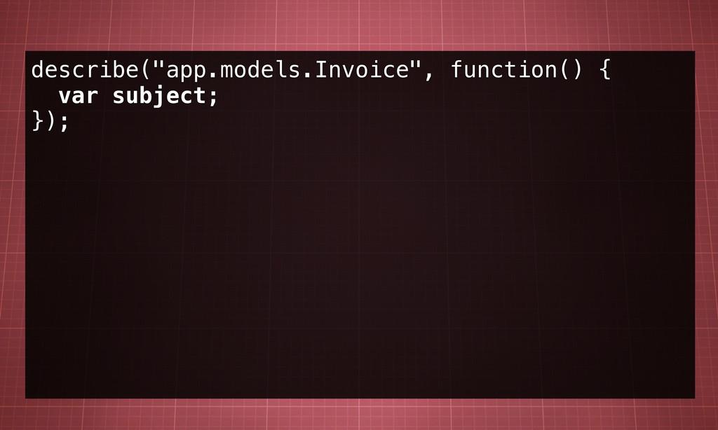"describe(""app.models.Invoice"", function() { var..."