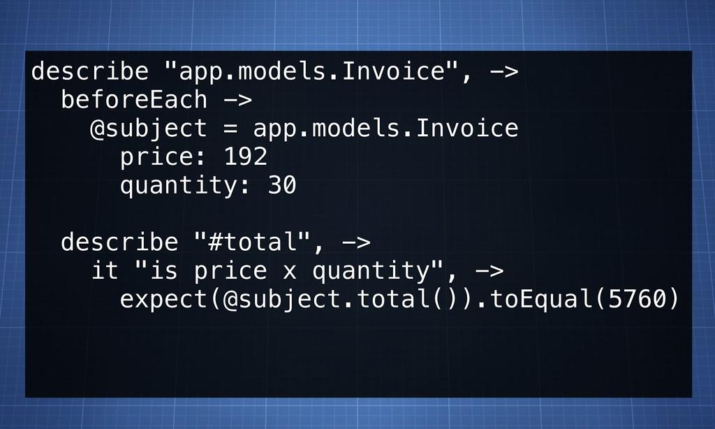 "describe ""app.models.Invoice"", -> beforeEach ->..."