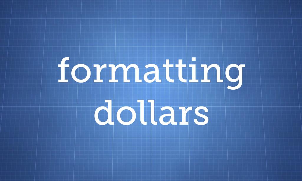 formatting dollars