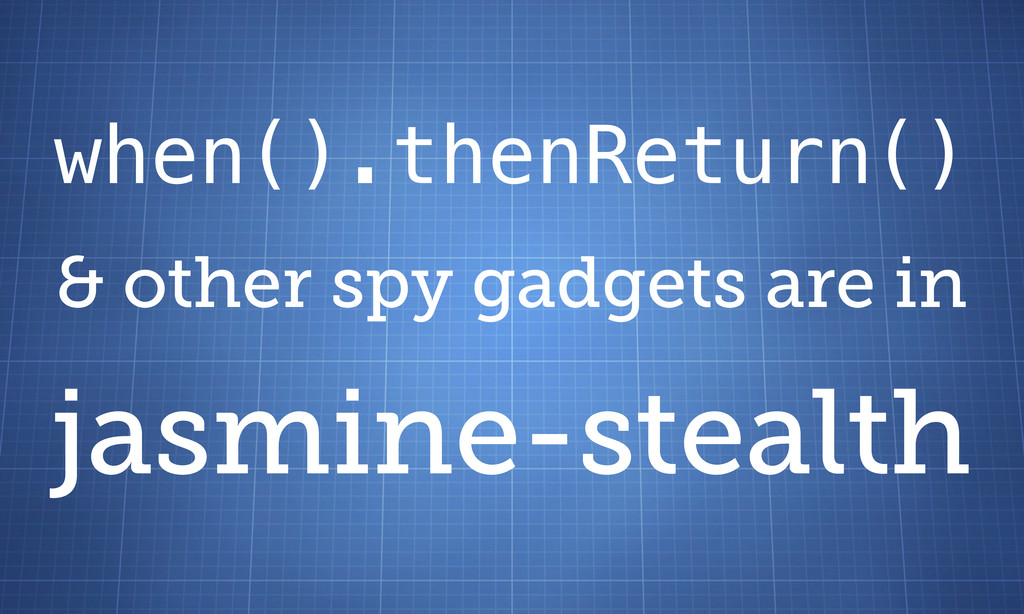 when().thenReturn() & other spy gadgets are in ...