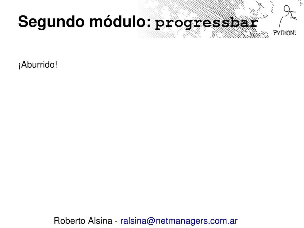 Segundo módulo: progressbar ¡Aburrido! Roberto ...