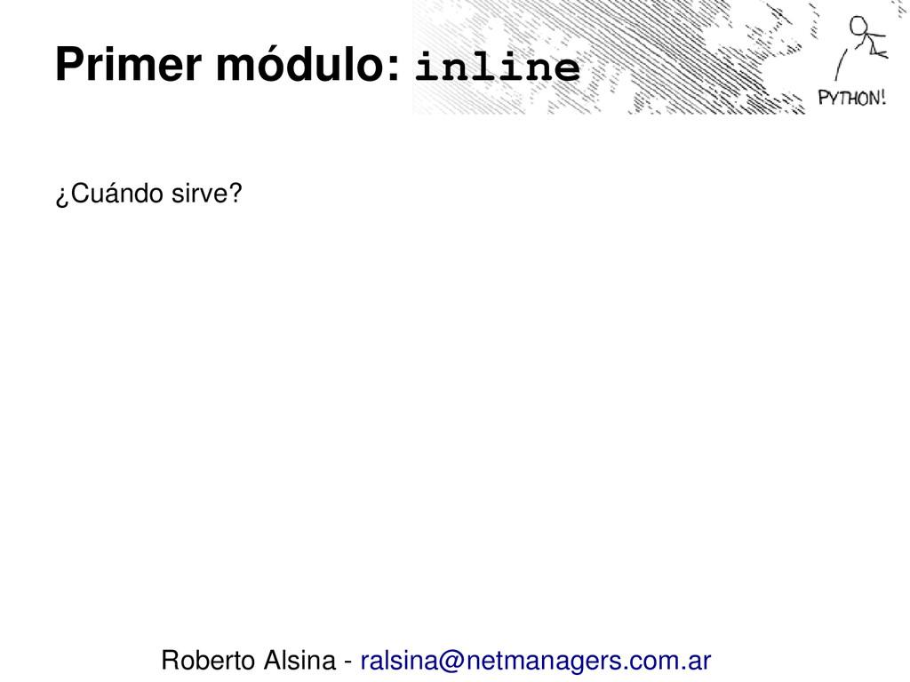 Primer módulo: inline ¿Cuándo sirve? Roberto Al...