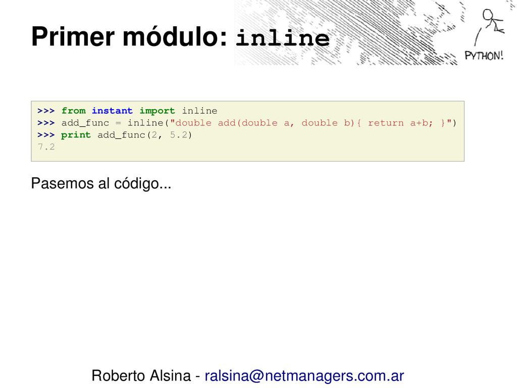 Primer módulo: inline >>> from instant import i...