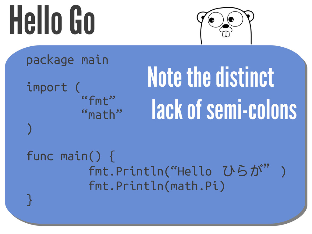 "Hello Go package main import ( ""fmt"" ""math"" ) f..."