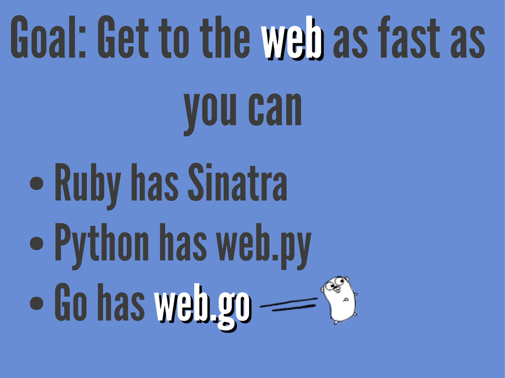 Goal: Get to the web web as fast as you can ● R...