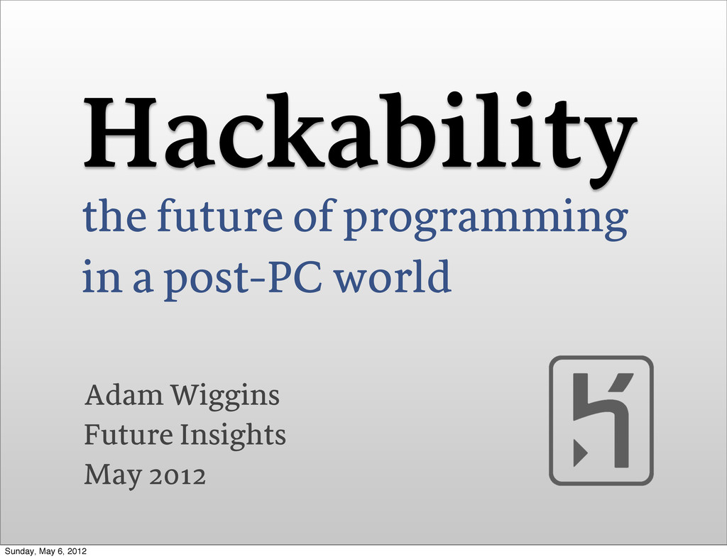 Hackability the future of programming in a post...