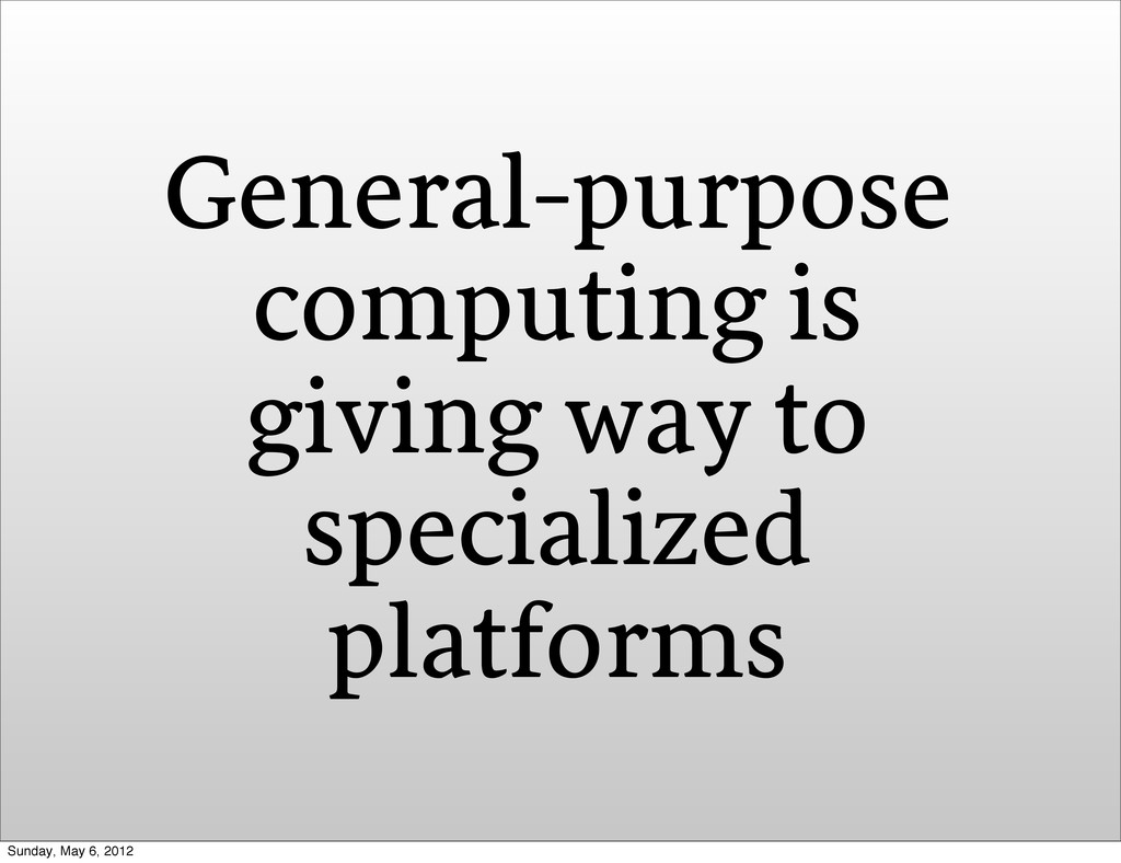 General-purpose computing is giving way to spec...