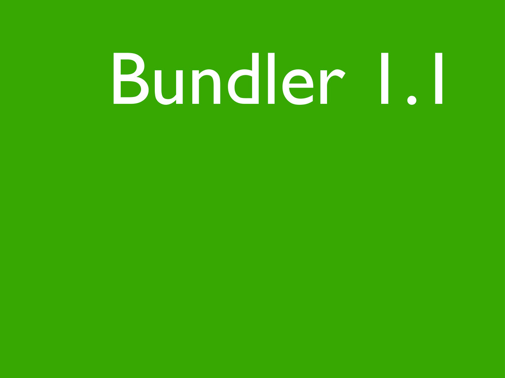 Bundler 1.1