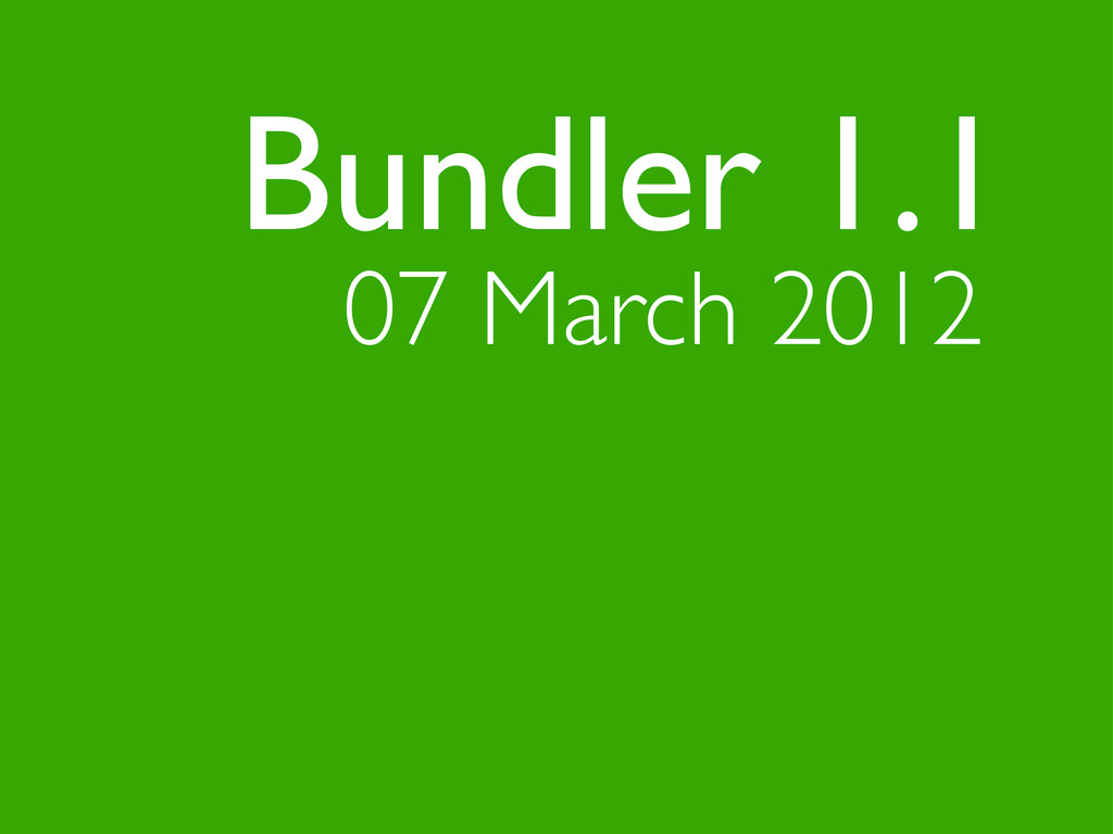 07 March 2012 Bundler 1.1