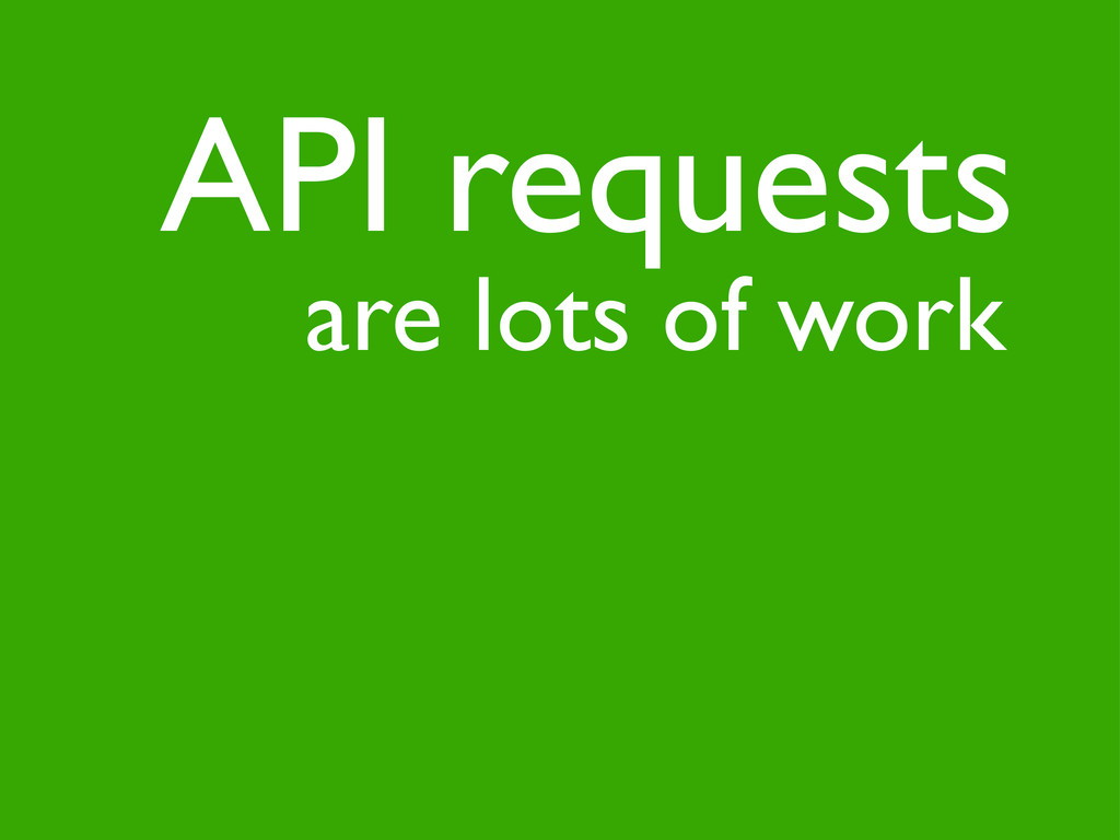 are lots of work API requests