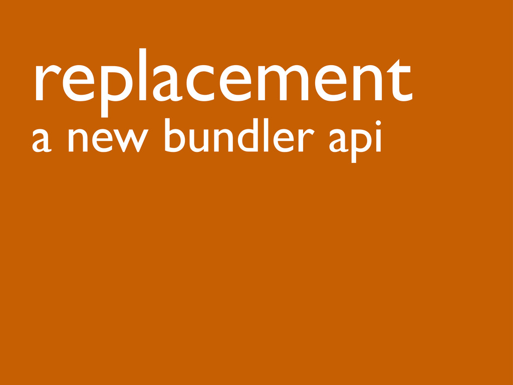 replacement a new bundler api