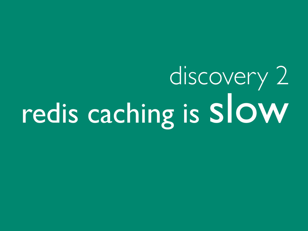 discovery 2 redis caching is slow