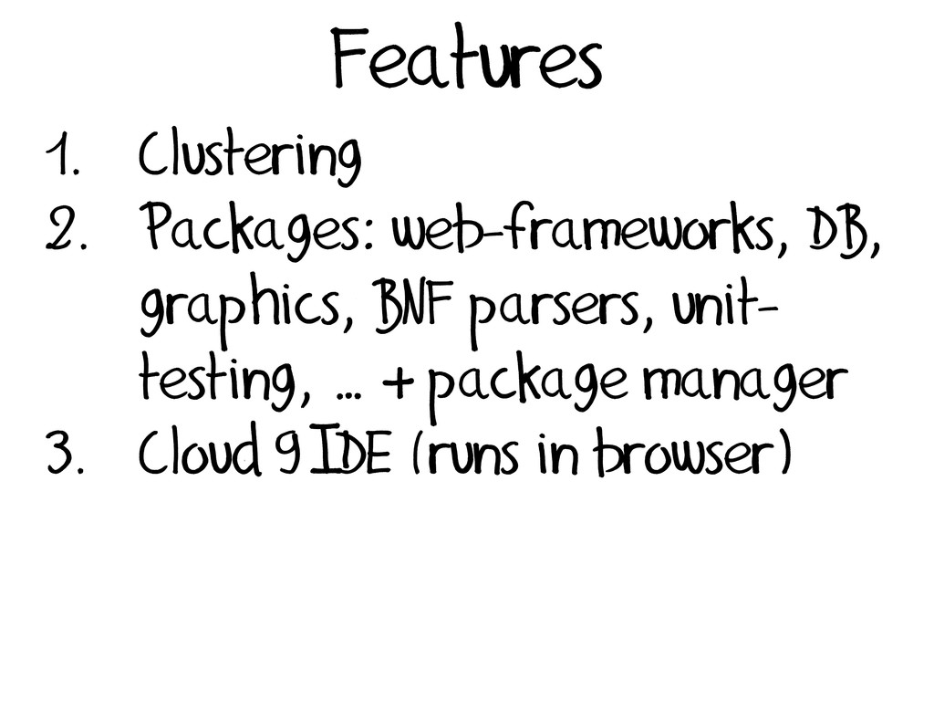 Features 1. Clustering 2. Packages: web-framewo...