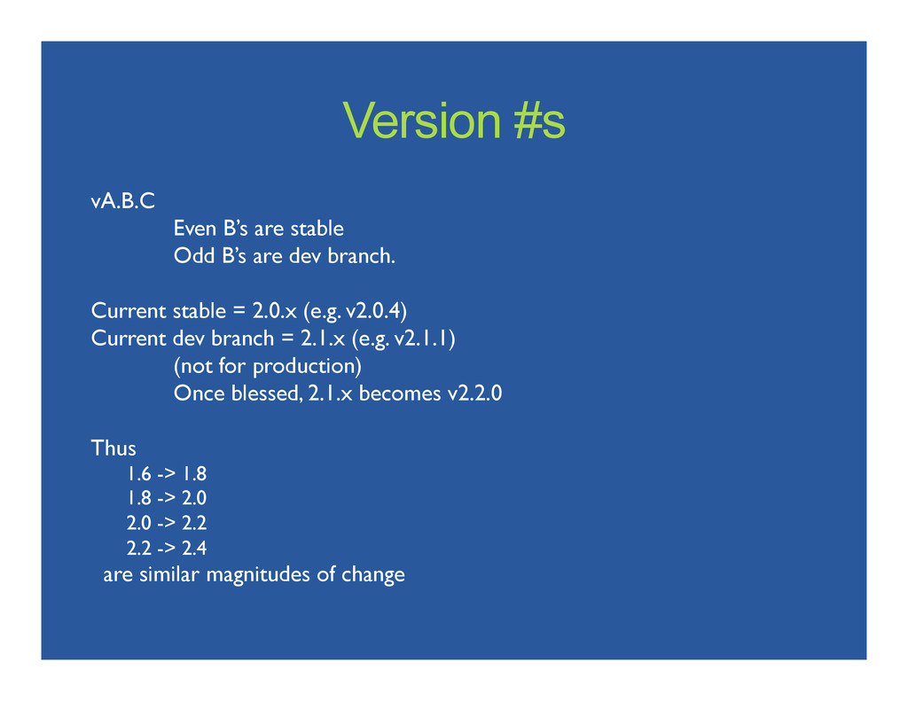 Version #s vA.B.C   Even B's are stable  ...