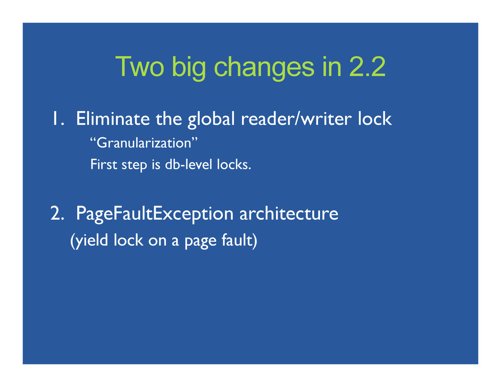 Two big changes in 2.2 1. Eliminate the global...