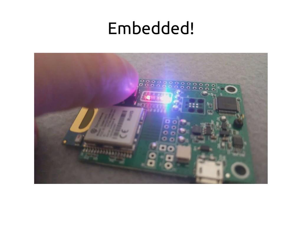 Embedded!